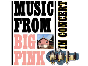 The Weight Band present Music From Big Pink